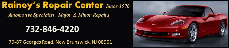 Rainey's Repair Center Since 1970 - Complete Automotive Repair . NJ Inspection:  732-846-4220; 79-87 Georges Road, New Brunswick, NJ 08901